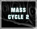 Mass Cycle 2