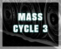 Mass Cycle 3