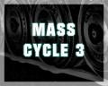 Mass Cycle 3
